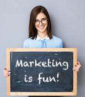 Marketing is fun!
