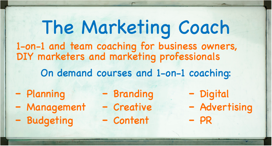 The Marketing Coach 1-on-1 and team coaching for business owners, DIY marketers and marketing professionals On demand courses and 1-on-1 coaching: Planning Management Budgeting Branding Creative Content Digital Advertising PR