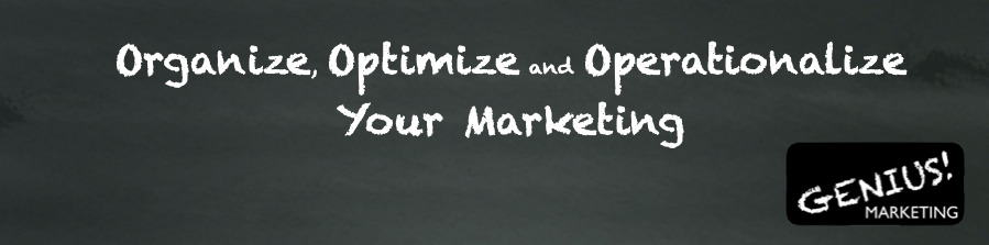 Organize, Optimize and Operationalize Your Marketing