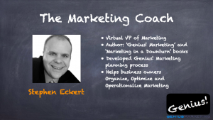 The Marketing Coach Stephen Eckert Virtual VP of Marketing Author: 'Genius! Marketing' and