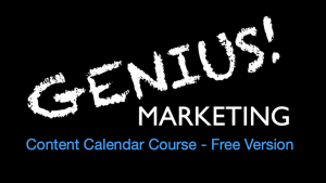 Genius! Marketing Content Calendar Content Calendar Course - Free Version